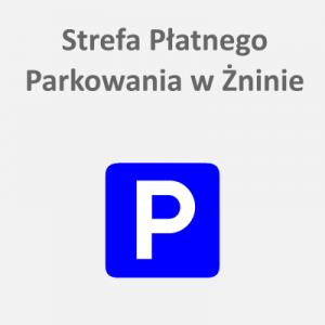 Napis Strefa Płatnego Parkowania w Żninie i logo parkingu